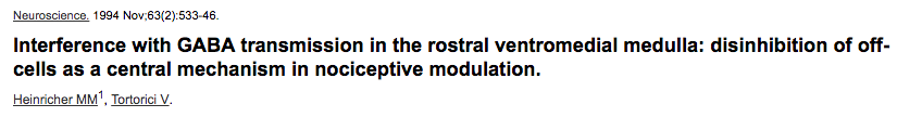 Interference with GABA transmission in the rostral ventromedial medulla: disinhibition of off-cells as a central mechanism in nociceptive modulation.